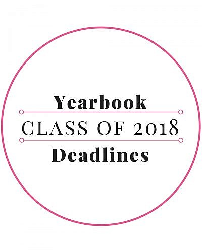 Class of 2018 Yearbook Deadlines