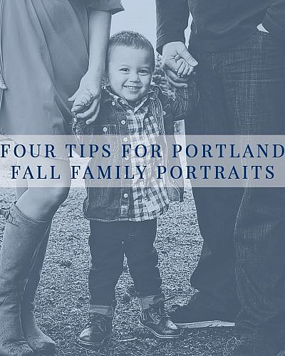 Four Tips for Portland Fall Family Portraits
